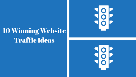 10 Winning Website Traffic Ideas - You Need A Website