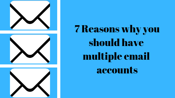 7 reasons why you should have multiple email accounts